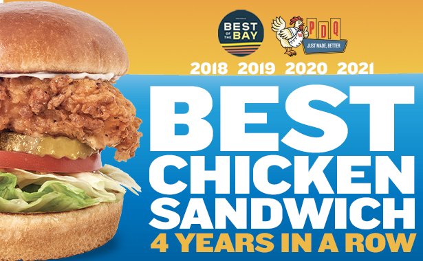 Best Chicken Sandwich Four Years in a Row. Best of the Bay. 2018. 2019, 2020. 2021