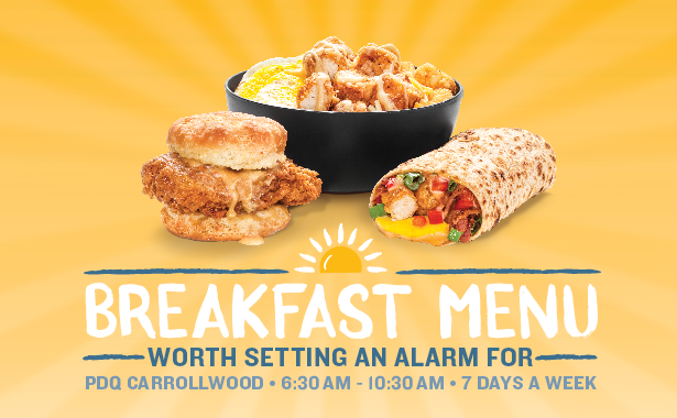Breakfast Menu. Worth Setting an Alarm for. PDQ Carrollwood. 7 Days a Week. 6:30 am until 10:30 am.