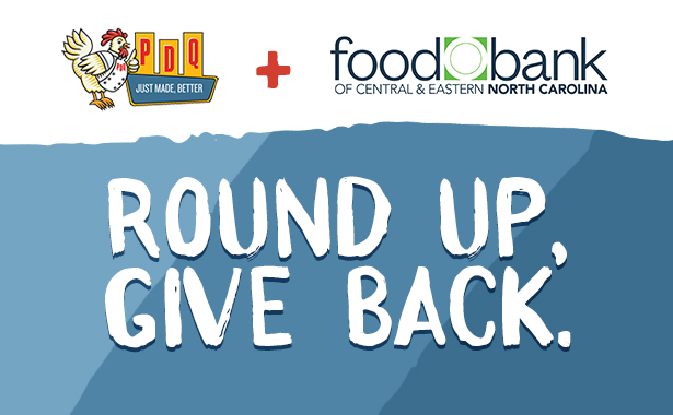 PDQ and the Food Bank of Central and Eastern North Carolina. Round Up. Give Back