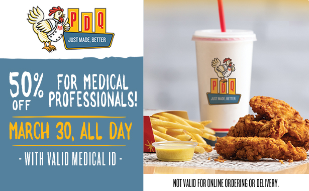 Medical Professionals Offer on Monday, March 30. 50 percent off to all Medical Professionals with a valid ID.  Valid all day ONLY for Drive Thru and To-Go orders. Not valid for delivery or online ordering and cannot be combined with any other offer.