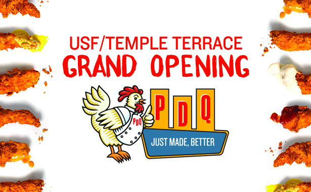 PDQ Just Made, Better. USF Temple Terrace Grand Opening