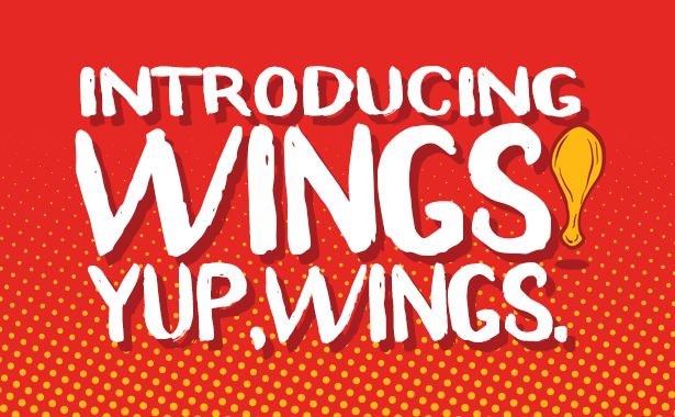 Introducing Wings. Yup. Wings.