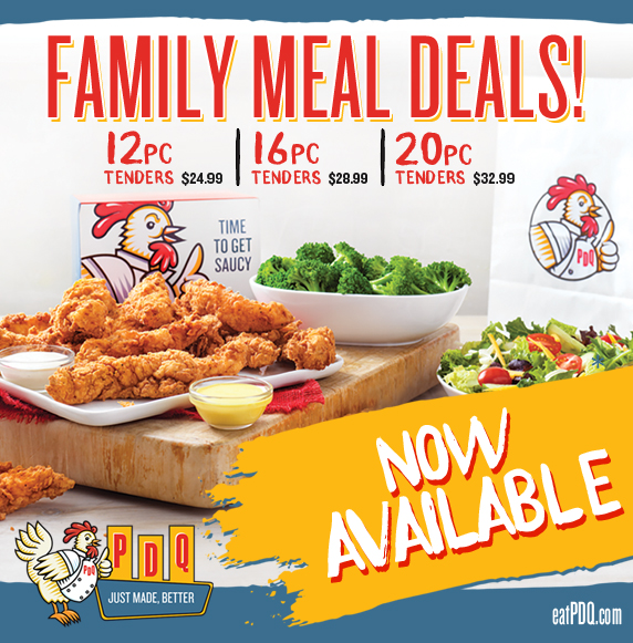 PDQ Family Meal Deals. 12 Tenders for 24.99. 16 Tenders for 28.99. 20 Tenders for 32.99. Now Available