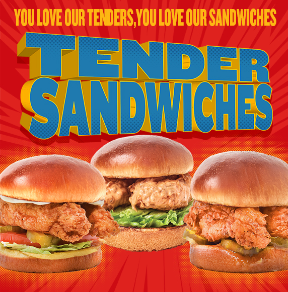 You love our Tenders. You love our Sandwiches. Try our new Chicken Tender sandwiches